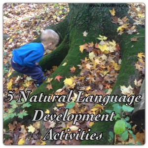 5 Natural Language Development Activities for Toddlers and Preschoolers