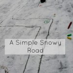 A Snow Activity for Preschoolers: Winter Road