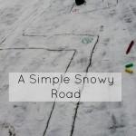 A Snow Activity for Preschoolers: Winter Road