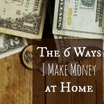 The 6 Ways I make money from Home
