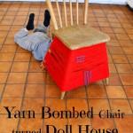 Yarn Bombed Chair turned Dollhouse