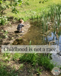 Childhood is not a race.