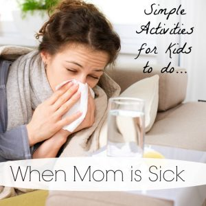 Simple Activities for Kids to Do When Mama is Sick