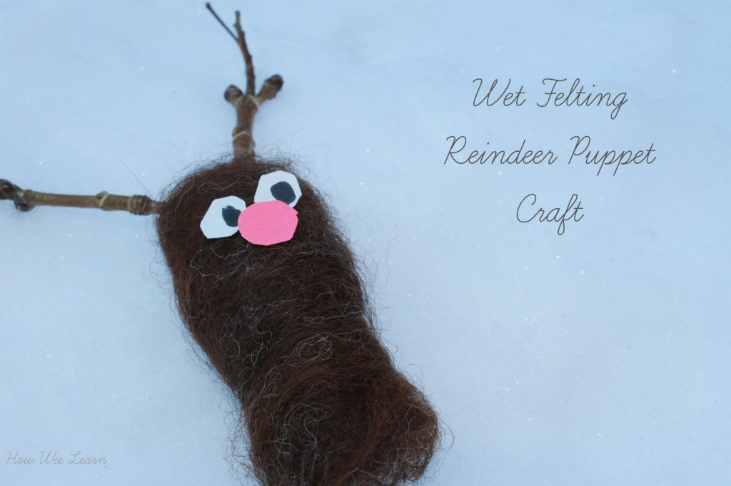 Reindeer puppet craft with wet felting. So simple and cute!