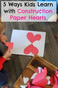 5 Ways Kids Learn with Construction Paper Hearts