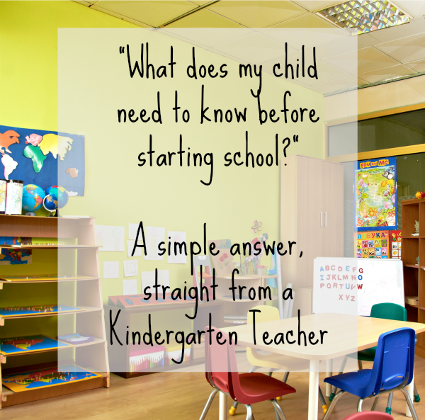what does my children need to know before starting school? A simple answer right from a teacher
