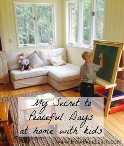 The Secret to Peaceful Days at Home with Kids