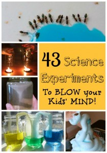 43 Science Experiments to BLOW your Kid's Mind!
