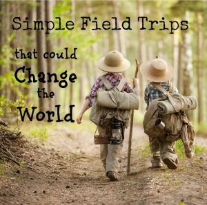12 Field Trips that could Change the World