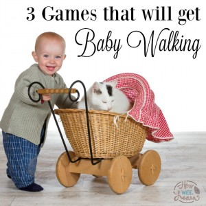 The 3 games that will teach baby to walk!