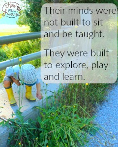 Their minds were not built to sit and be taught