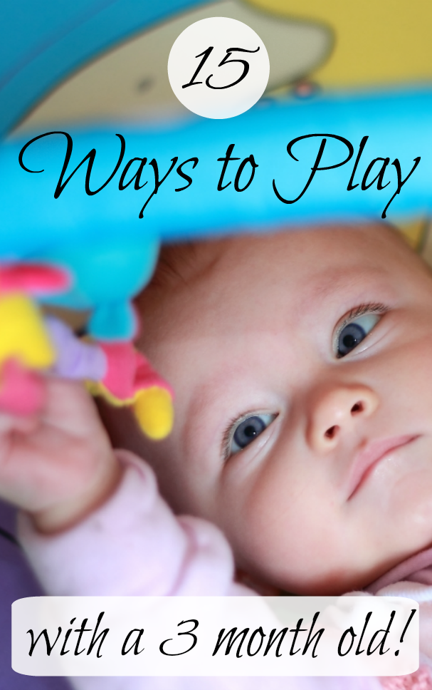 15 Ways To Play With Your 3 Month Old These Are Great Learning Activities For