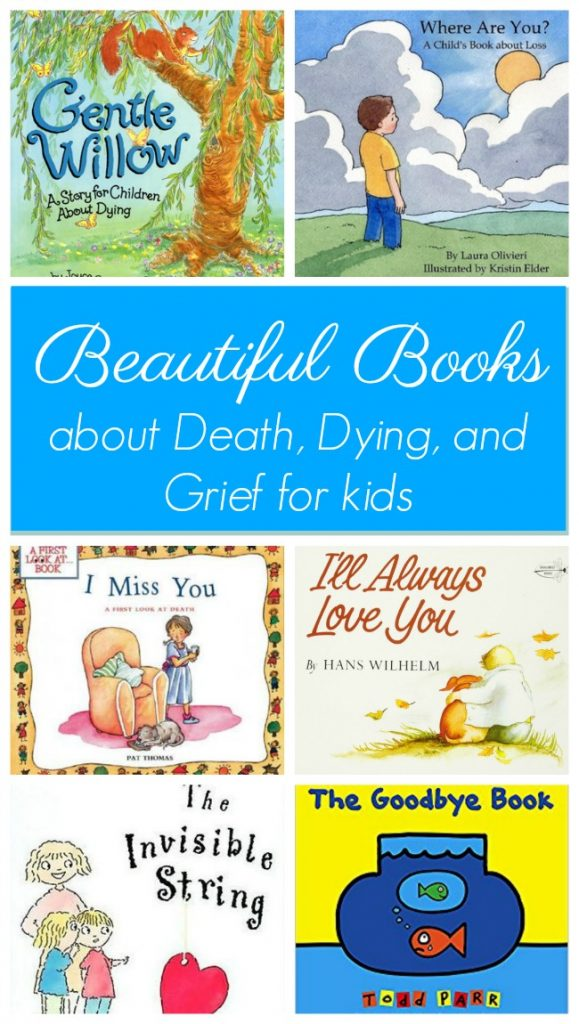 Beautiful books for kids that deal with death, dying and grief of loved ones, family, friends, and pets. #death #grief #kids #books