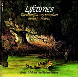 Lifetimes is a beautiful book for explaining death to children