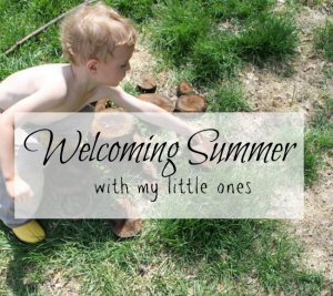 Welcoming Summer with my Little Ones