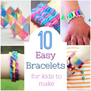 Awesome Bracelets for Kids to Make